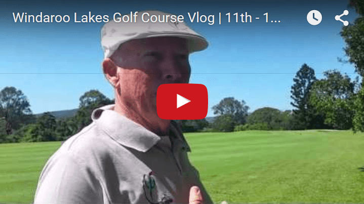 Windaroo Lakes Golf Course Vlog   11th – 13th Holes