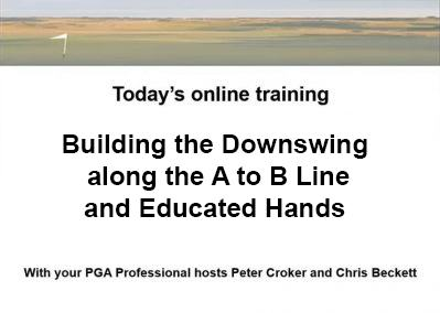 A to B Downswing Q & A  Presented by Peter Croker and Chris Beckett