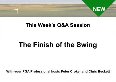 The Finish of the Swing With Peter Croker and Chris Beckett